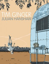 Tim Ginger by Julian Hanshaw (Top Shelf Productions)