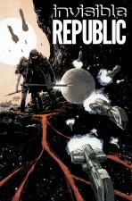 Invisible Republic #1 by Gabriel Hardman, Corinna Bechko & Jordan Boyd (Image Comics)
