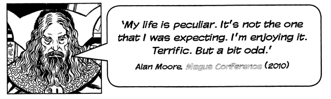 Magic Words: The Extraordinary Life of Alan Moore (Lance Parkin, Aurum Press)