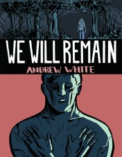We Will Remain by Andrew White (Retrofit Comics)