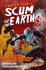 Scum of the Earth by Mark Bertolini and Rob Croonenborghs (Action Lab/Danger Zone)