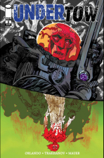 Undertow 3 by Steve Orlando and Artyom Trakhanov (Image Comics)