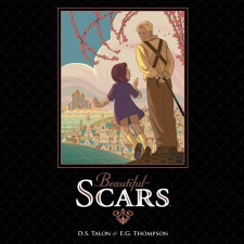 Beautiful Scars by DS Talon & EG Thompson (Archaia)
