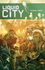 Liquid City Volume Three (Image Comics)