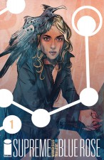 Supreme Blue Rose #1 by Warren Ellis and Tula Lotay