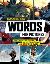 Words for Pictures (Brian Michael Bendis; Random House)