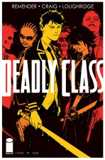 Deadly Class #7 (Rick Rememder, Wes Craig and Lee Loughridge; Image Comics)