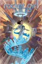 Rocket Girl by Brandon Montclare and Amy Reeder (Image Comics)