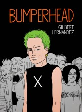 Bumperhead by Gilbert Hernandez (Drawn and Quarterly)