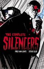 The Complete Silencers by Fred Van Lente and Steve Ellis