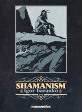 Shamanism by Igor Baranko (Humanoids Inc)