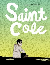 Saint Cole by Noah Van Sciver (Fantagraphics Books)