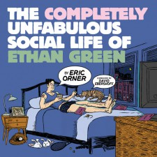 The Completely Unfabulous Social Life of Ethan Green by Eric Orner (Northwest Press)