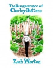 The Disappearance of Charley Butters by Zach Worton (Conundrum Press)