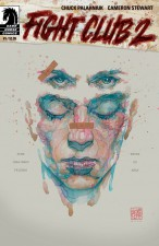 Fight Club 2 by Chuck Palahniuk and Cameron Stewart; cover by David Mack (Dark Horse Comics)