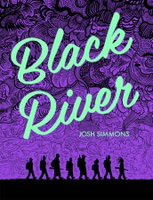 Black River by Josh Simmons (Fantagraphics Books)
