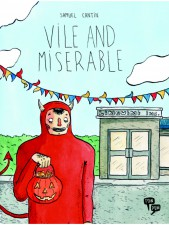 Vile and Miserable by Samuel Cantin (Pow Pow Press)