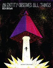 An Entity Observes All Things (Box Brown; Retrofit Comics)