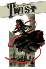 Joss Whedon's Twist (Dark Horse Comics)