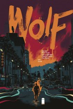 Wolf by Ales Kot and Matt Taylor (Image Comics)