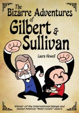 The Bizarre Adventures of Gilbert and Sullivan by Laura Howell (Soaring Penguin Press)