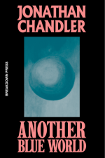 Another Blue World by Jonathan Chandler (Breakdown Press)
