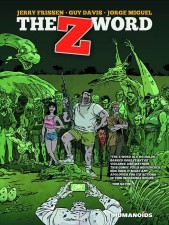 The Z-Word (Jerry Frissen, Guy Davis & Jorge Miguel; Humanoids Publishing)