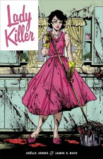 Lady Killer (Joëlle Jones & Jamie S. Rich; Dark Horse Comics)
