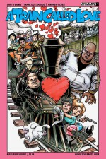 A Train Called Love (Garth Ennis & Marc Dos Santos; Dynamite Entertainment)