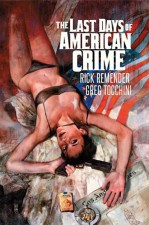 Last Days of American Crime (Rick Remender & Greg Tocchini; Image Comics)