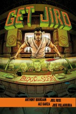 Get Jiro! Blood and Sushi - Anthony Bourdain & Joel Rose (W), Alé Garza (A), José Villarrubia (C) • Vertigo Comics