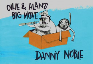 Ollie & Alan's Big Move - Danny Noble