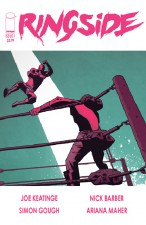Ringside - Joe Keatinge (W), Nick Barber (A) • Image Comics