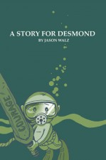 A Story for Desmond (Jason Walz (W/A), Ted Intorcio (C) • Tinto Press)