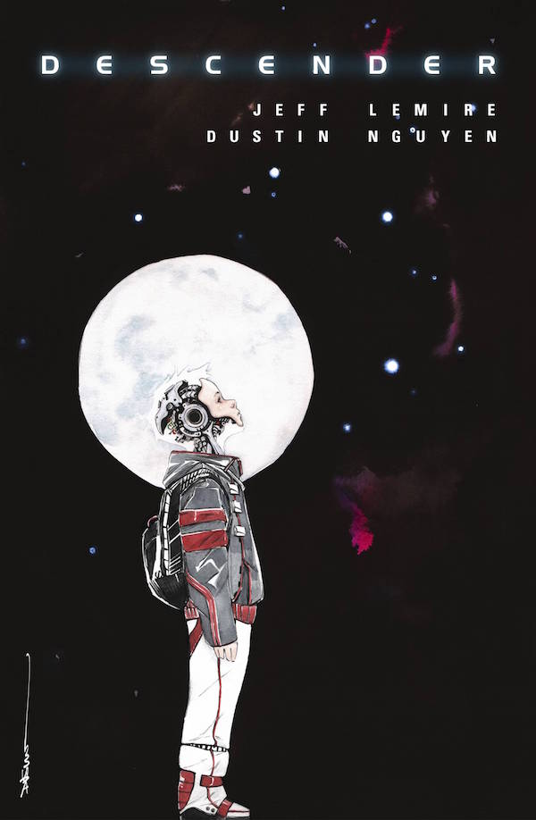 Descender by Jeff Lemire and Dustin Ngyuen (Image Comics)