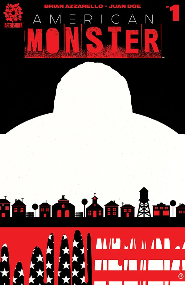 American Monster - Brian Azzarello (W), Juan Doe (A) • Aftershock Comics