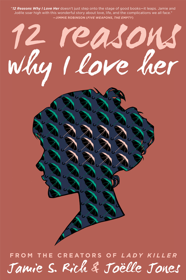 12 Reasons Why I Love Her - Jamie S. Rich (W), Joëlle Jones (A) • Oni Press