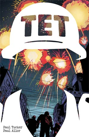 Tet - Paul Allor (W), Paul Tucker (A) • IDW Publishing