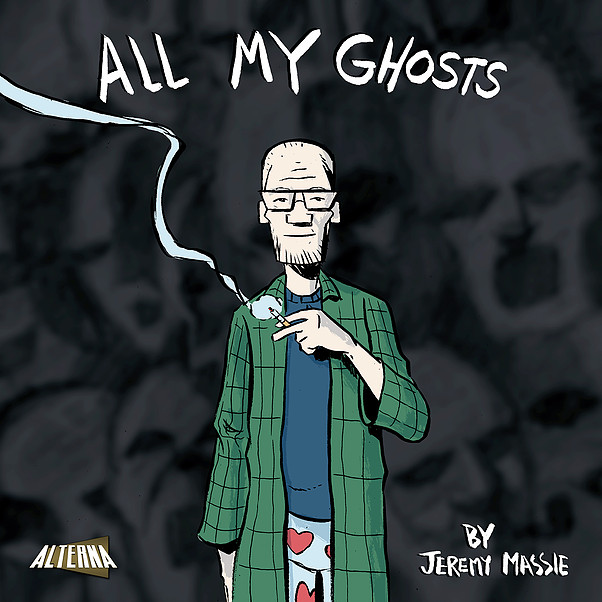 All My Ghosts - Jeremy Massie (W/A) • Alterna Comics