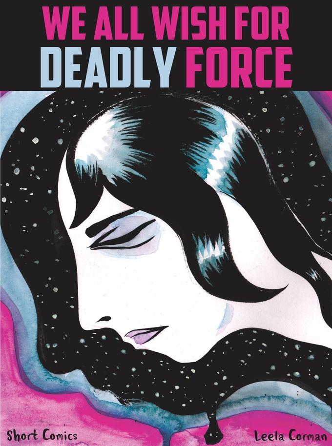 We All Wish for Deadly Force by Leela Corman (Retrofit Comics/Big Planet Comics)