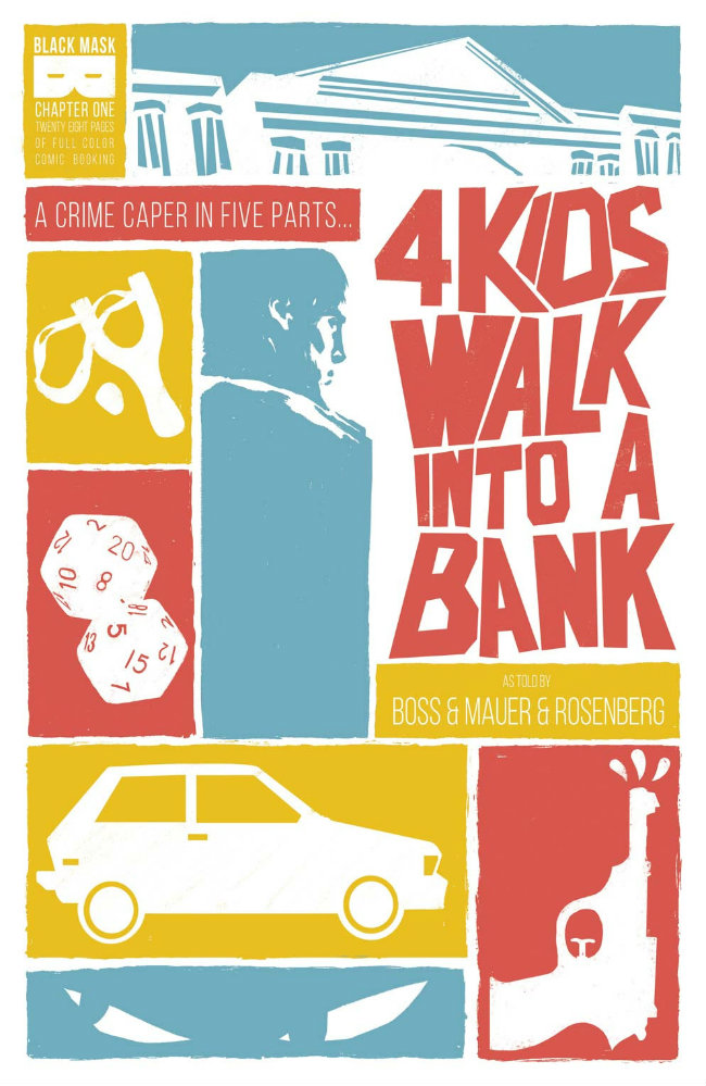 4 Kids Walk into a Bank - Matthew Rosenberg (W), Tyler Boss (A) • Black Mask Studios