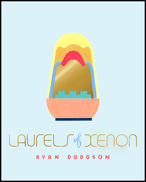 Laurels of Xenon by Ryan Dodgson (Koyama Press)