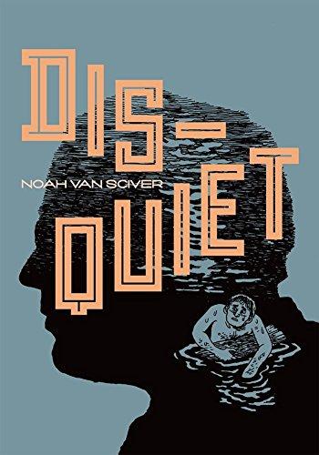 Disquiet - Noah Van Sciver (W/A) • Fantagraphics