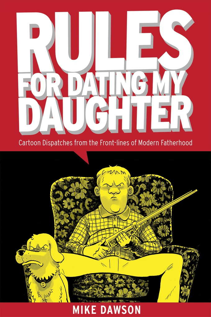Rules for Dating my Daughter - Mike Dawson (W/A) • Uncivilized Books