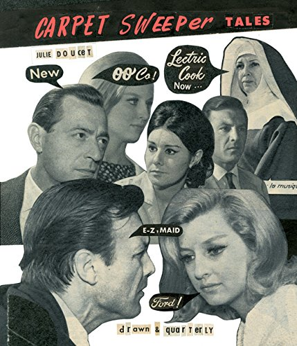 Carpet Sweeper Tales by Julie Doucet (Drawn and Quarterly)