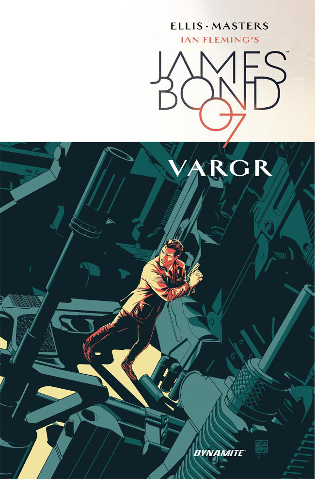 James Bond - VARGR - Warren Ellis (W), Jason Masters (A) • Dynamite Entertainment