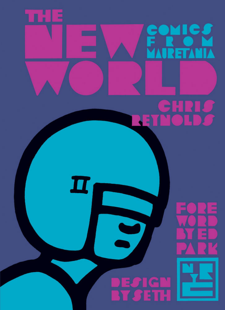 New World: Comics from Mauretania by Chris Reynolds (New York Review Books)