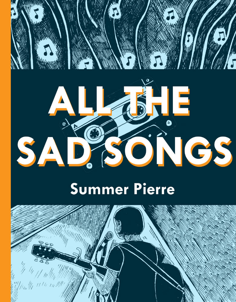 All the Sad Songs by Summer Pierre (Retrofit Comics/Big Planet Comics)