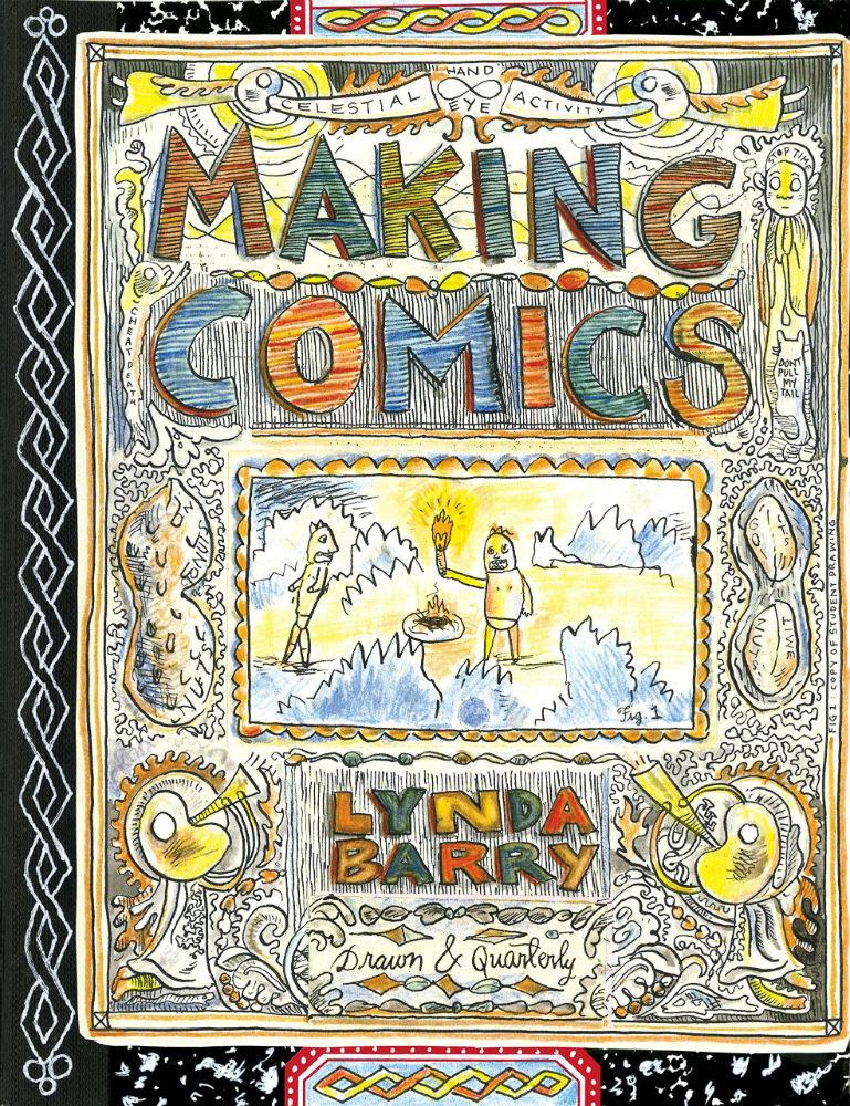 Making Comics - Lynda Barry and Drawn & Quarterly Bring a ...